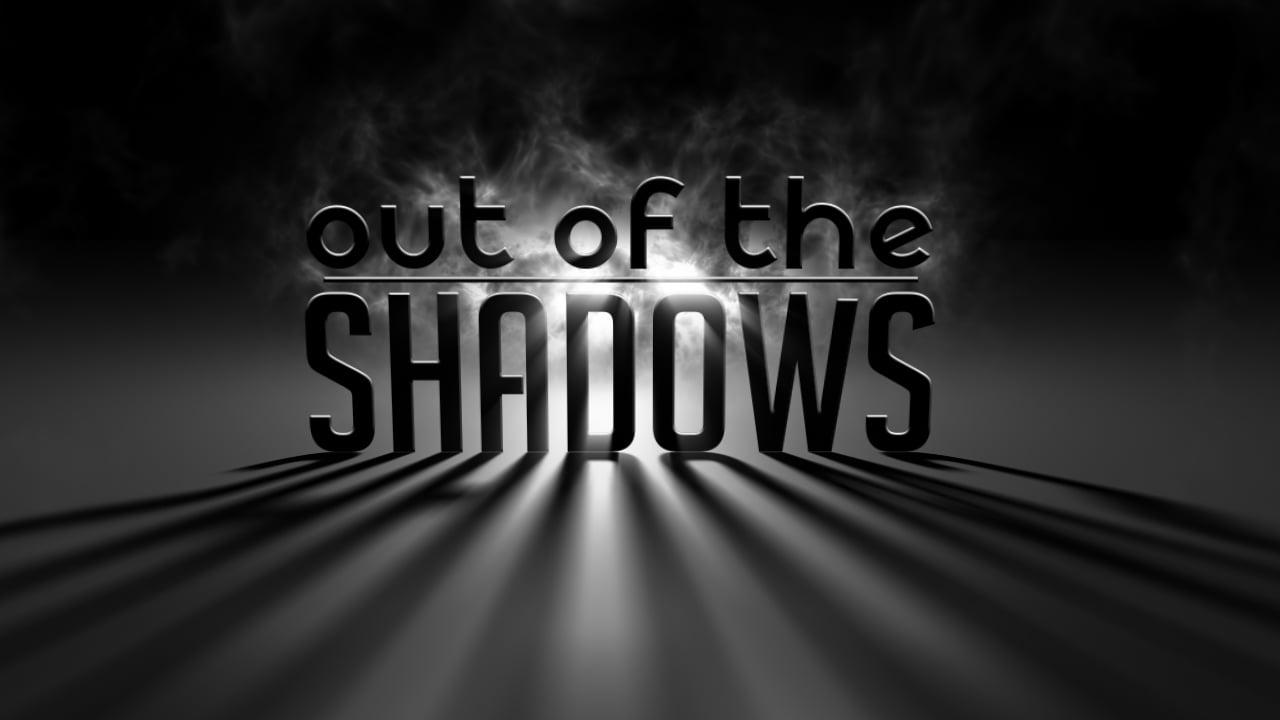 (CZ) Out of the Shadows – Vystoupení ze stínů [DOKUMENT]
