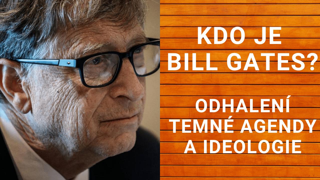 Kdo je Bill Gates? Odhalení temné agendy a ideologie