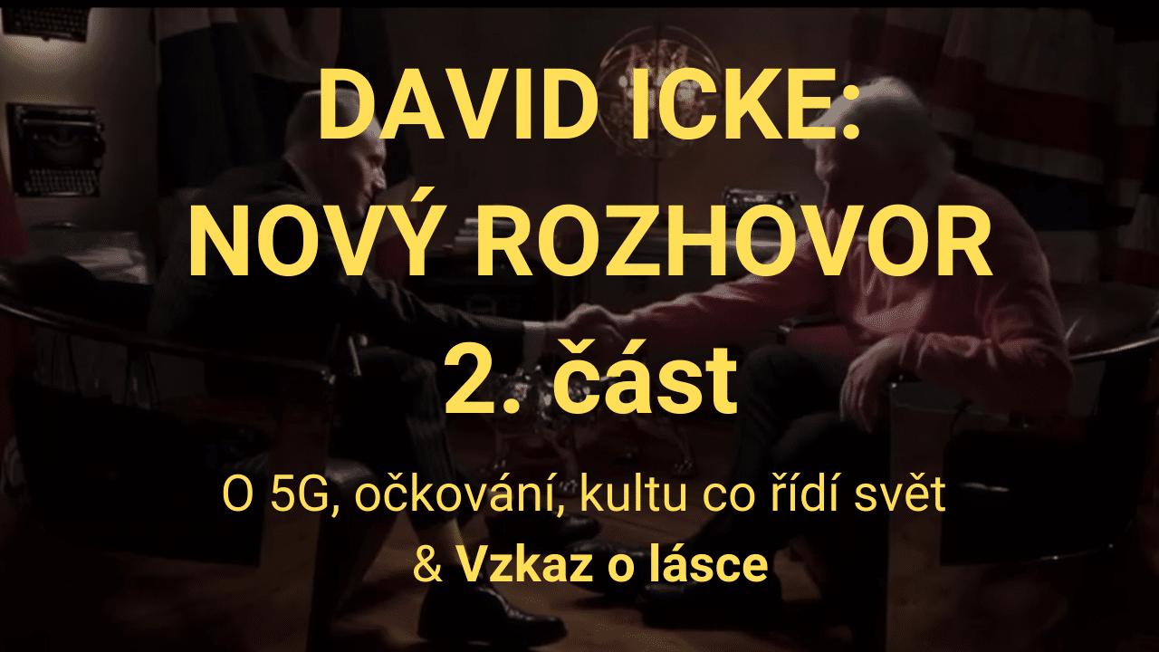 David Icke – O 5G, očkování, kultu co řídí svět & Inspirující vzkaz o lásce [ROZHOVOR 2/2]