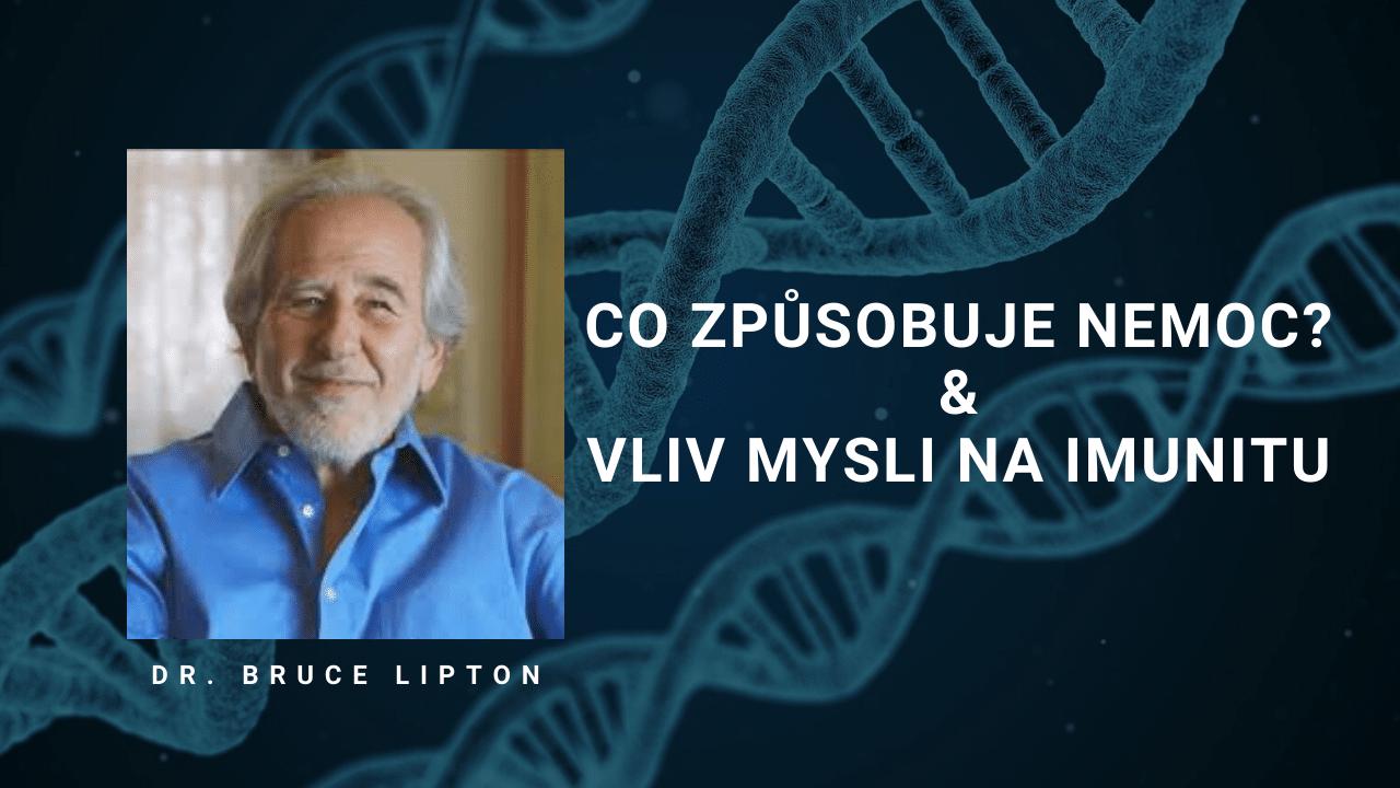 Dr. Bruce Lipton – Co způsobuje nemoc? & Vliv mysli na imunitu