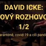 David Icke: O karanténě, covid-19 a cíli pandemie [NOVÝ ROZHOVOR - 1/2]