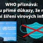 WHO přiznává: Nejsou přímé důkazy, že roušky brání šíření virových infekcí