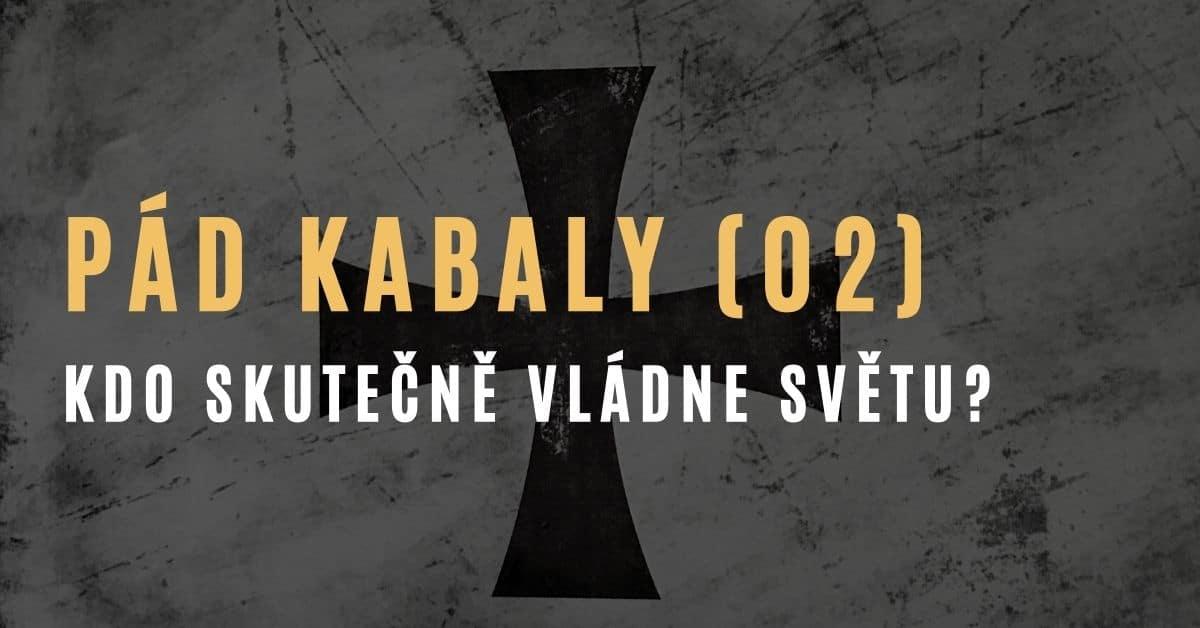 Pád Kabaly (pokračování – 2. část): Kdo skutečně vládne světu?