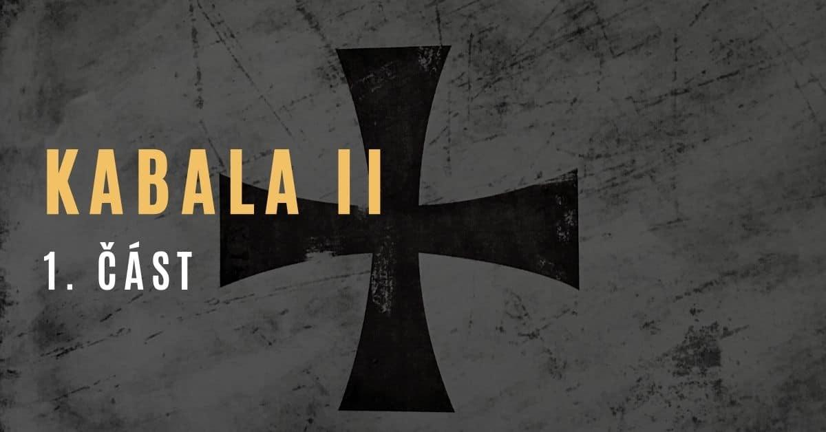 Kabala II (1. část – pokračování desetidílné série Pád Kabaly)