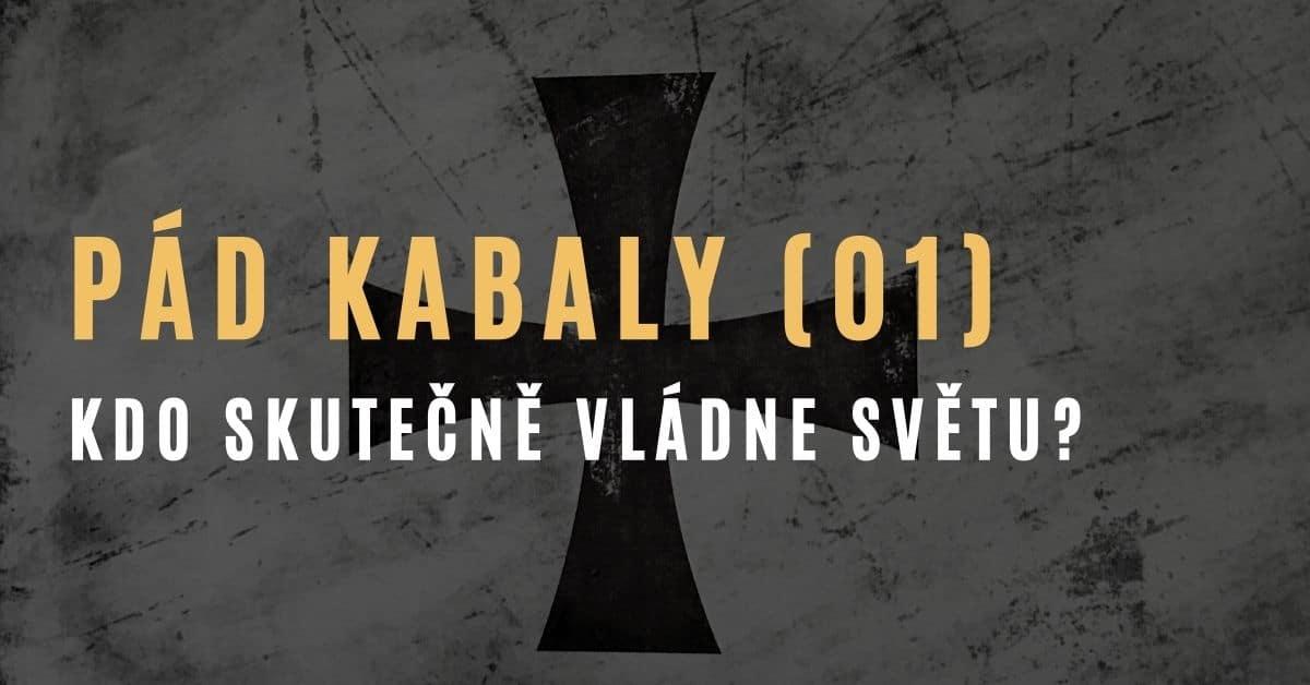 Pád Kabaly (pokračování – 1. část): Kdo skutečně vládne světu?
