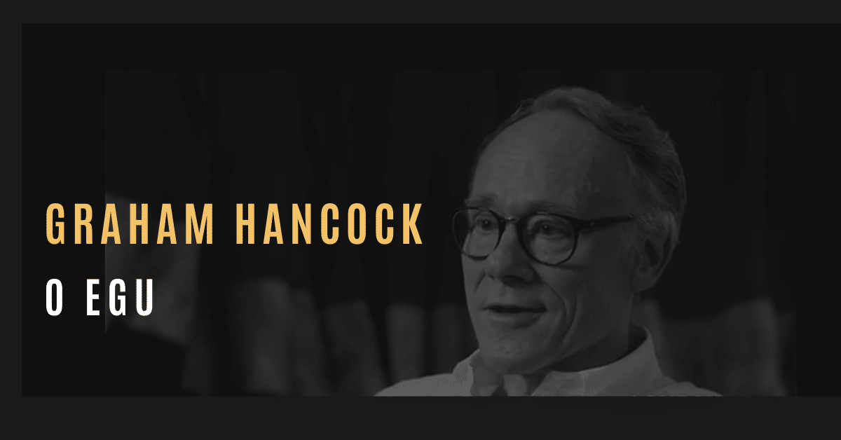 Graham Hancock – O egu