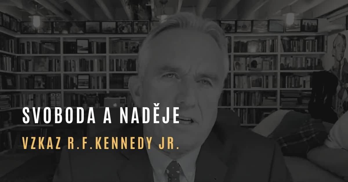 Robert F. Kennedy, Jr. – Vzkaz pro svobodu a naději